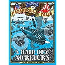 Raid of No Return (Nathan Hale's Hazardous Tales #7): A World War II Tale of the Doolittle Raid (English Edition)