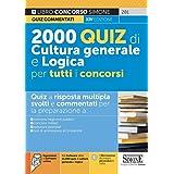 2000 quiz di cultura generale e logica per tutti concorsi. Quiz a risposta multipla. Con espansione online. Con software di s