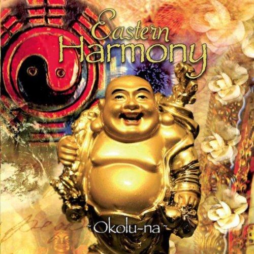 Eastern Harmony - Okolu-Na