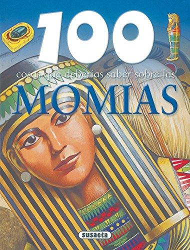 Momias (100 Cosas Que Deberías Saber) por Equipo Susaeta