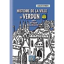 Histoire de la Ville de Verdun (Tome Ier): des origines à la Révolution
