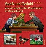 Spaß und Geduld: Zur Geschichte des Puzzlespiels in Deutschland