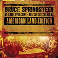 We Shall Overcome (The Seeger Sessions) [American Land Edition]