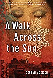 Walk Across The Sun by Corban Addison (2014-04-15)