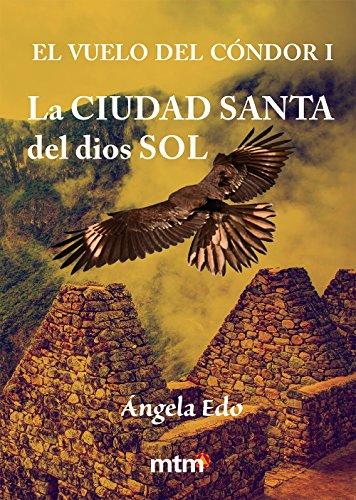 La Ciudad Santa del dios Sol: El vuelo del cóndor I