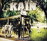 Songtexte von Kaïn - Le Vrai Monde