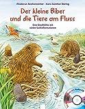 Der kleine Biber und die Tiere am Fluss: Eine Geschichte mit vielen Sachinformationen, mit Audio-CD bei Amazon kaufen
