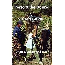 Porto & the Douro: A Visitors Guide (English Edition)