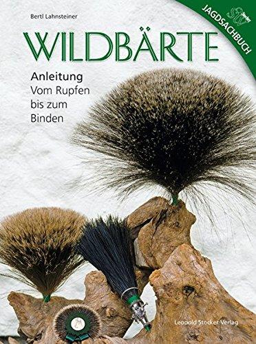 Wildbärte: Anleitung Vom Rupfen bis zum Binden