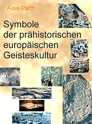 Symbole der prähistorischen europäischen Geisteskultur eBook: Alois ...