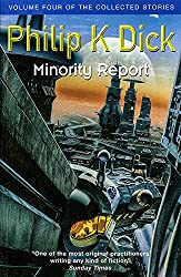 Minority Report: Volume Four of The Collected Stories (GOLLANCZ S.F.)
