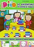 Le avventure di Camilla & Teodoro. Focus Pico. Ediz. illustrata