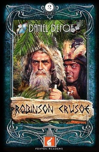 Robinson Crusoe Foxton Reader Level 2 (600 headwords A2/B1): Graded ESL / EAL / ELT Readers por Daniel Defoe