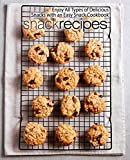 Snack Recipes: Enjoy All Types of Delicious Snacks with an Easy Snack Cookbook