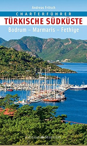 Charterführer Türkische Südküste: Bodrum – Marmaris - Fethiye