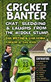 Cricket Banter: Chat, Sledging & Laughs from The Middle Stump by Dan Whiting (2013-04-01)