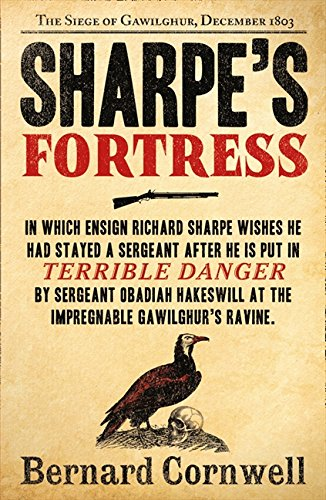 Sharpe's Fortress: The Siege of Gawilghur, December 1803 (The Sharpe Series, Book 3) por Bernard Cornwell