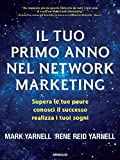 Il tuo primo anno nel network marketing. Supera le paure,...