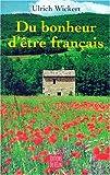 Du bonheur d'être français. Incroyables histoires d'un pays inconnu