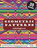 Geometric Patterns Coloring Book: Adult Coloring Book of 30 Geometric Patterns