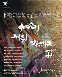 Kabira Khada Bazaar Mein (In The Market Stands Kabir)