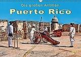 Die großen Antillen - Puerto Rico (Wandkalender 2017 DIN A3 quer): Freistaat Puerto Rico - Außengebiet der Vereinigten Staaten von Amerika. (Monatskalender, 14 Seiten) (CALVENDO Orte) -