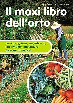 Il maxi libro dell'orto di [Boffelli, Enrica , Sirtori, Guido]