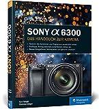 Produkt-Bild: Sony A6300: Das Handbuch zur Kamera