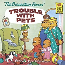 The Berenstain Bears' Trouble with Pets (Berenstain First Time Chapter Books)