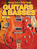 The Official Vintage Guitar magazine Price Guide - Guitars & Basses 2014 (English Edition)