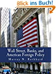 Wall Street, Banks, and American Fore...