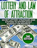 Lottery: Law Of Attraction: Secret Lottery Strategies and Systems to Effortlessly Manifest: Abundance!