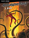 Apocalypse Mania - Cycle 2 - tome 3 - Arena