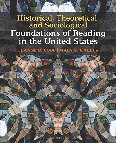 Historical, Theoretical, and Sociological Foundations of Reading in the United States: Hist Theo Soci Foun Read Unit: Volume 1