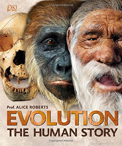 Evolution: The Human Story por Dr Alice Roberts