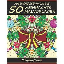 Malbuch für Erwachsene: 50 Weihnachts-Malvorlagen, Aus der Malbücher für Erwachsene-Reihe von ColoringCraze (ColoringCraze Malbücher für Erwachsene, Stressabbauende Ausmalseiten für Erwachsene)