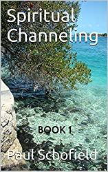 Spiritual Channeling: Book 1