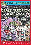 The Class Election from the Black Lagoon (Black Lagoon Adventures #3) (Black Lagoon Adventures series) (English Edition)