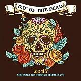 Day of the Dead 2017: 16-Month Calendar September 2016 through December 2017 (Calendars 2017)