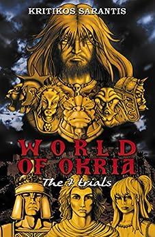 World of Okria: The 7 trials by [Sarantis, Kritikos]
