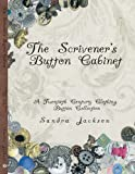 The Scrivener's Button Cabinet: A Twentieth Century Clothing Button Collection