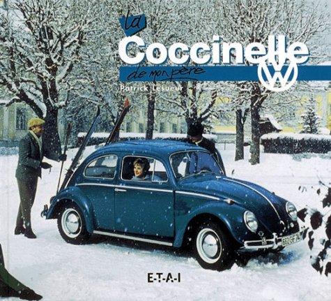 La Volkswagen Coccinelle de mon père par Patrick Lesueur