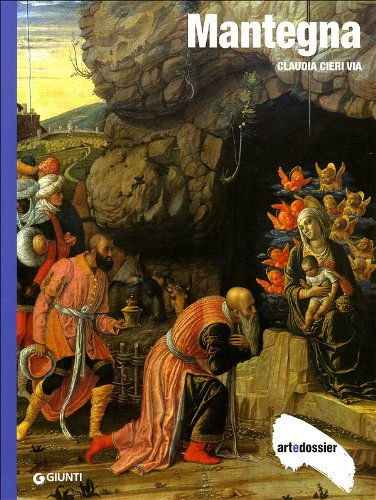 Mantegna. Ediz. illustrata (Dossier d'art) por Claudia Cieri Via