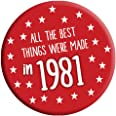 Funny 40th Birthday Badge 76mm Pin Button Funny Novelty Gift Idea Him & Her Made in 1981