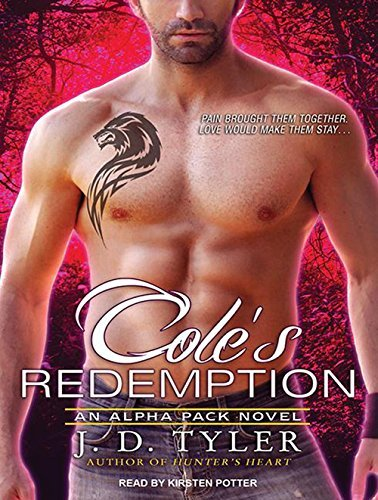 Cole's Redemption (Alpha Pack) by J. D. Tyler (2014-03-04)