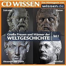 CD WISSEN - Große Frauen und Männer der Weltgeschichte (Teil 2): Sokrates, Platon, Alexander der Große, Hannibal, 1 CD