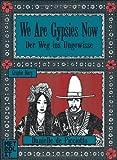 We Are Gypsies Now: Der Weg ins Ungewisse Bild