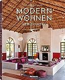Modern Wohnen New Country - Der Bildband mit Designtipps und Inspiration für den neuen Rustikal-Look im eigenen Zuhause. Deutsche Ausgabe (Deutsch, Englisch) - 22,3x28,7 cm, 176 Seiten