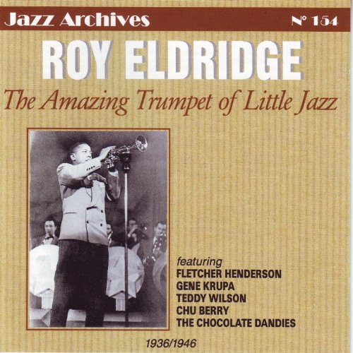 Roy Eldridge: The Amazing Trumpet of Little Jazz 1936-1946 (Jazz Archives No. 154)