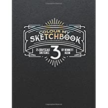 Colour My SketchBook 3: Greyscale colouring book